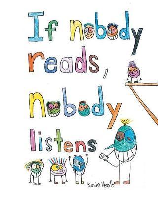 If Nobody Reads Nobody Listens (Paperback)