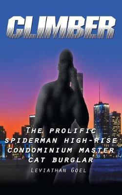 Climber: The Prolific Spiderman High-Rise Condominium Master Cat Burglar (Paperback)