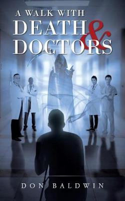 A Walk with Death & Doctors (Paperback)
