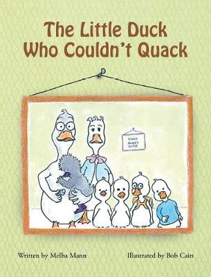 The Little Duck Who Couldn't Quack (Hardback)