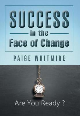 Success in the Face of Change (Hardback)