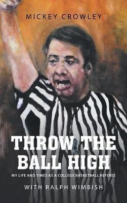 Throw the Ball High (Hardback)
