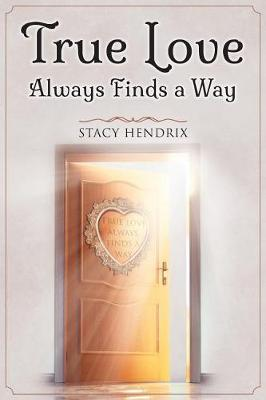 True Love Always Finds a Way (Paperback)