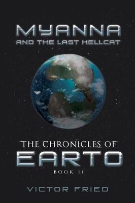 The Chronicles of Earto: Myanna and the Last Hellcat (Paperback)
