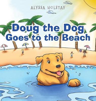 Doug the Dog Goes to the Beach (Hardback)