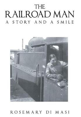 Railroad Man: A Story and a Smile (Hardback)