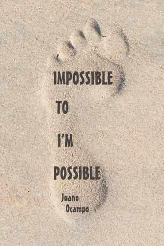Impossible to I'm Possible (Paperback)