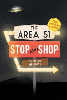 The Area 51 Stop and Shop (Paperback)