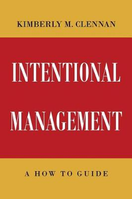 Intentional Management- A How to Guide (Paperback)