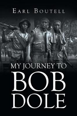 My Journey to Bob Dole (Paperback)