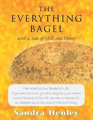 The Everything Bagel with a Side of Milk and Honey (Paperback)