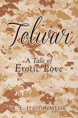 Tolivar: A Tale of Erotic Love (Paperback)