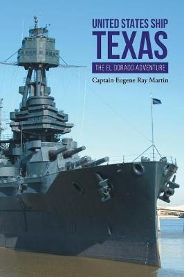 United States Ship Texas the Eldorado Adventure (Paperback)