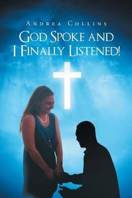 God Spoke and I Finally Listened! (Paperback)