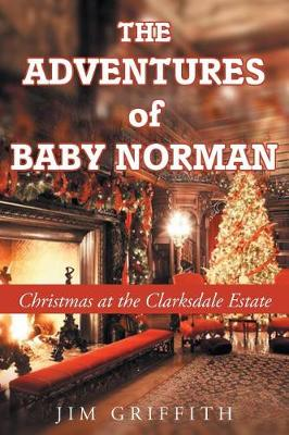 The Adventures of Baby Norman: Christmas at the Clarksdale Estate (Paperback)