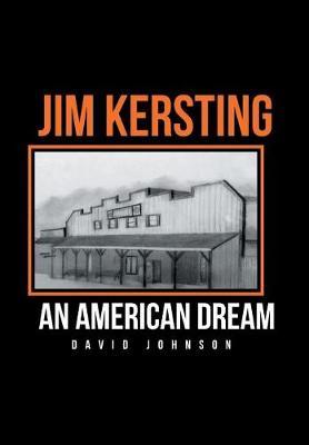 Jim Kersting: An American Dream (Hardback)