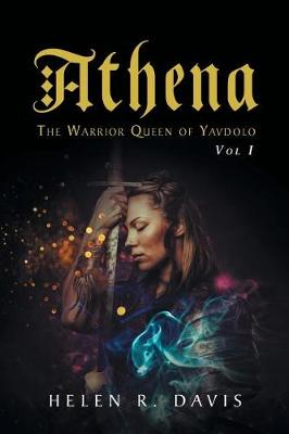 Athena: The Warrior Queen of Yavdolo, Vol. 1 (Paperback)
