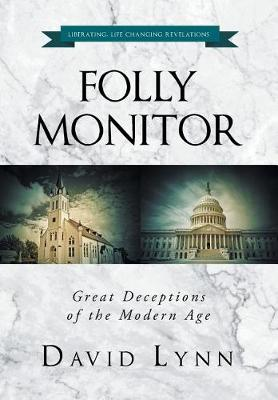 Folly Monitor: Great Deceptions of the Modern Age (Hardback)
