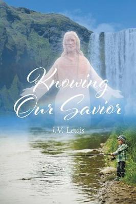 Knowing Our Savior (Paperback)