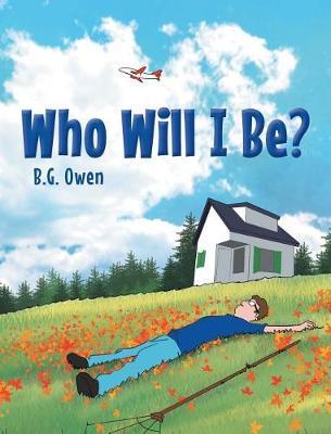 Who Will I Be? (Hardback)