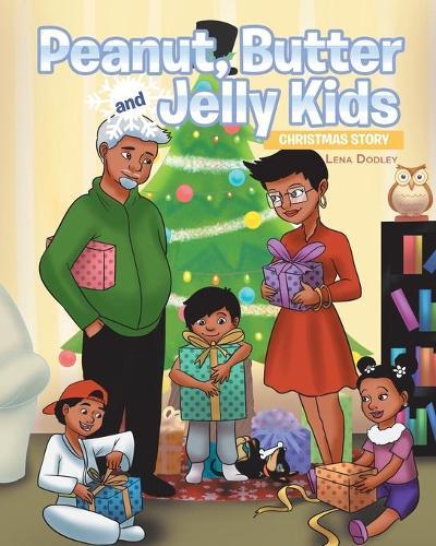 Peanut, Butter and Jelly Kids: Christmas Story - Grandma Jelly 2 (Paperback)