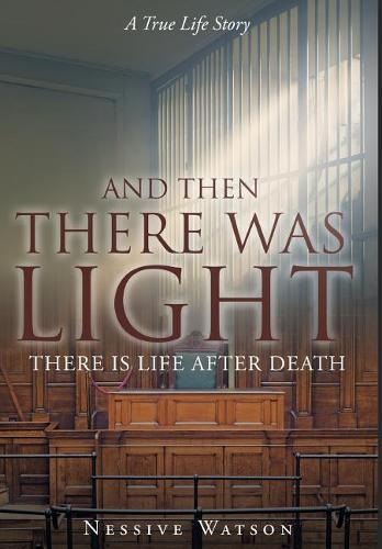 And Then There Was Light (Hardback)