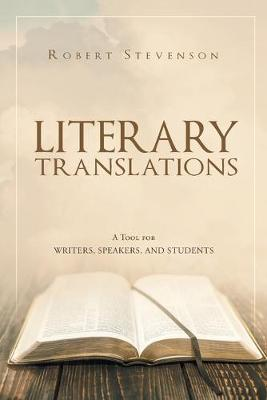 Literary Translations: A Tool for Writers, Speakers, and Students (Paperback)