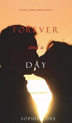 Forever and a Day (the Inn at Sunset Harbor-Book 5) - Inn at Sunset Harbor 5 (Hardback)