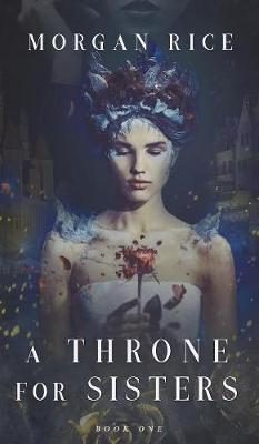 A Throne for Sisters (Book One) - Throne for Sisters 1 (Hardback)