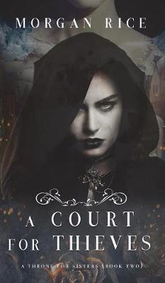 A Court for Thieves (a Throne for Sisters-Book Two) - Throne for Sisters 2 (Hardback)