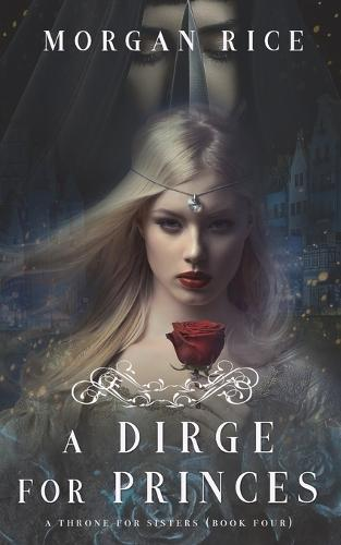 A Dirge for Princes (A Throne for Sisters-Book Four) - Throne for Sisters 4 (Paperback)
