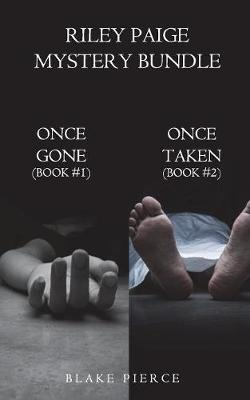 Riley Paige Mystery Bundle: Once Gone (#1) and Once Taken (#2) - Riley Paige Mystery (Paperback)
