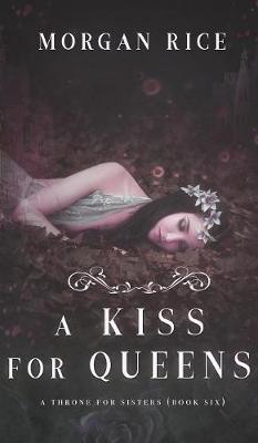 A Kiss for Queens (a Throne for Sisters-Book Six) - Throne for Sisters 6 (Hardback)