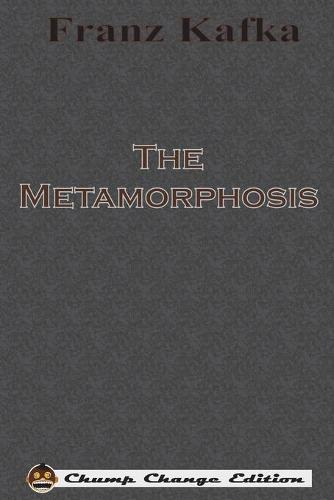 The Metamorphosis (Chump Change Edition) (Paperback)