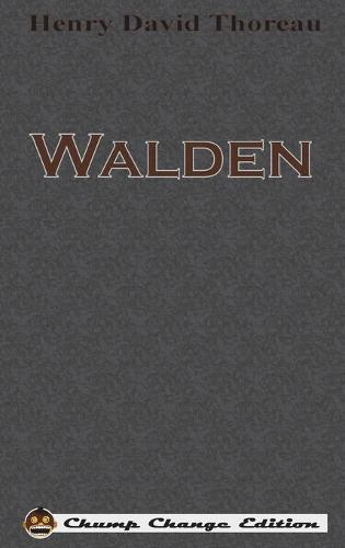 Walden (Chump Change Edition) (Hardback)