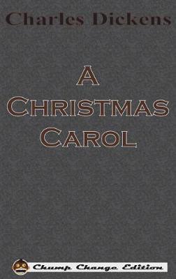 A Christmas Carol (Chump Change Edition) (Hardback)