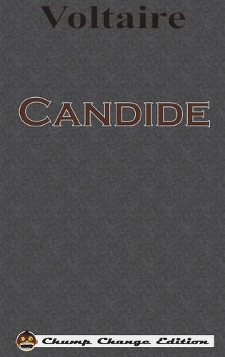 Candide (Chump Change Edition) (Hardback)