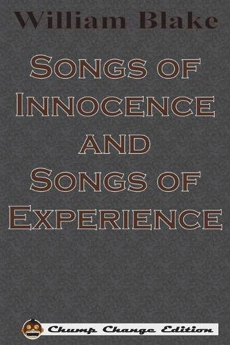 Songs of Innocence and Songs of Experience (Chump Change Edition) (Paperback)