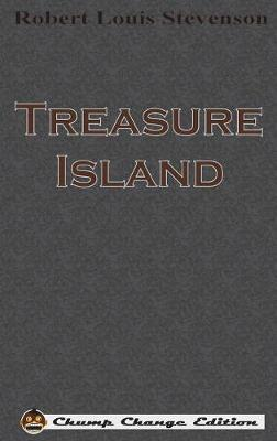 Treasure Island (Chump Change Edition) (Hardback)