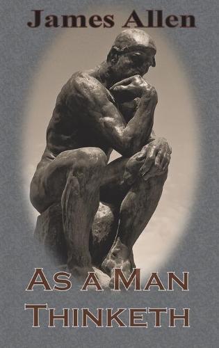 As a Man Thinketh (Chump Change Edition) (Hardback)