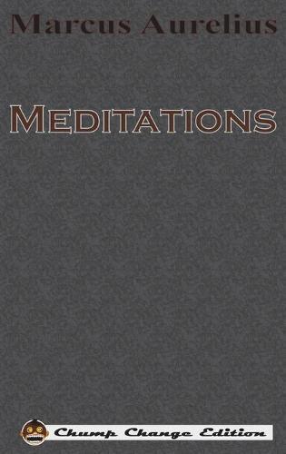 Meditations (Chump Change Edition) (Hardback)