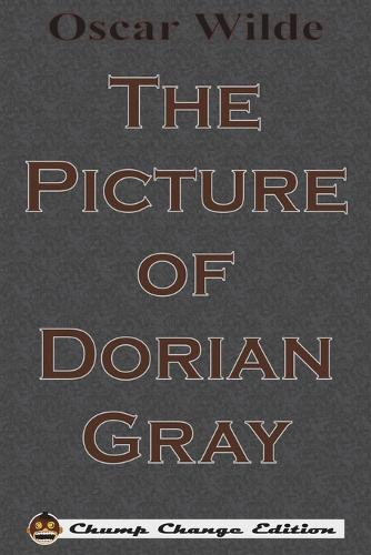The Picture of Dorian Gray (Chump Change Edition) (Paperback)