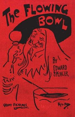 The Flowing Bowl: 1903 Unabridged Reproduction (Paperback)