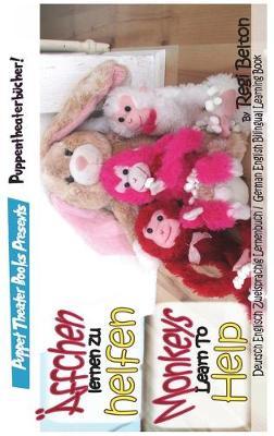 Monkeys Learn to Help - AEffchen lernen zu helfen - Spraaks German 5 (Hardback)
