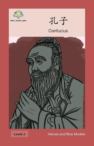 孔子: Confucius - Heroes and Role Models (Paperback)