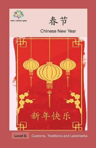 春节: Chinese New Year - Customs, Traditions and Landmarks (Paperback)