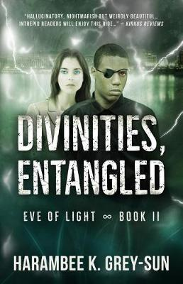 Divinities, Entangled (Eve of Light, Book II) - Eve of Light (Paperback)