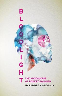 Bloodlight: The Apocalypse of Robert Goldner - Eve of Light (Paperback)