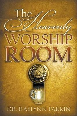 The Heavenly Worship Room (Paperback)