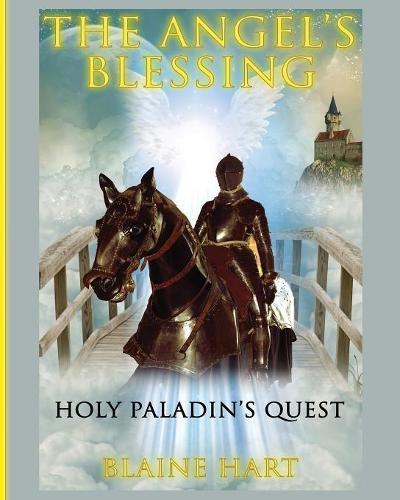 Holy Paladin's Quest: The Angel's Blessing: Book One - Angel's Blessing 1 (Paperback)
